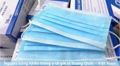 Nguồn hàng khẩu trang y tế giá sỉ Trung Quốc – Việt Nam